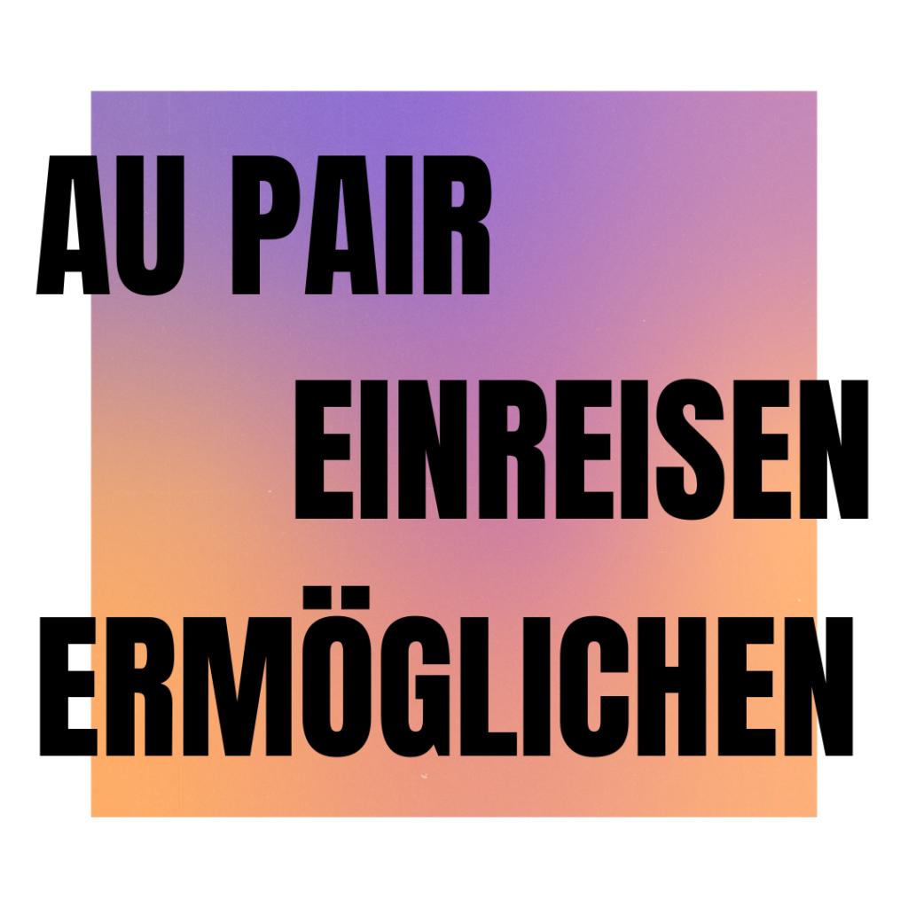 Petition für die Einreise von Au Pairs
